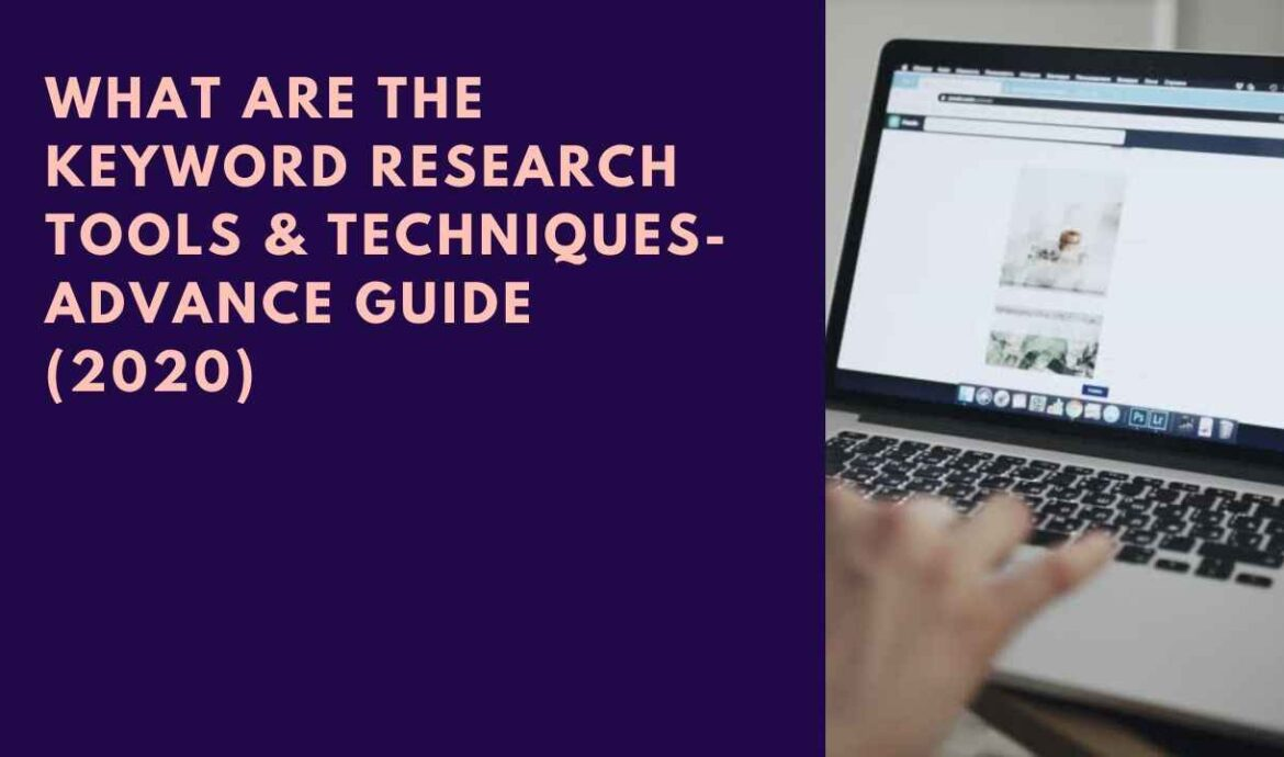 What are the Keyword Research Tools & Techniques-Advance Guide (2020)