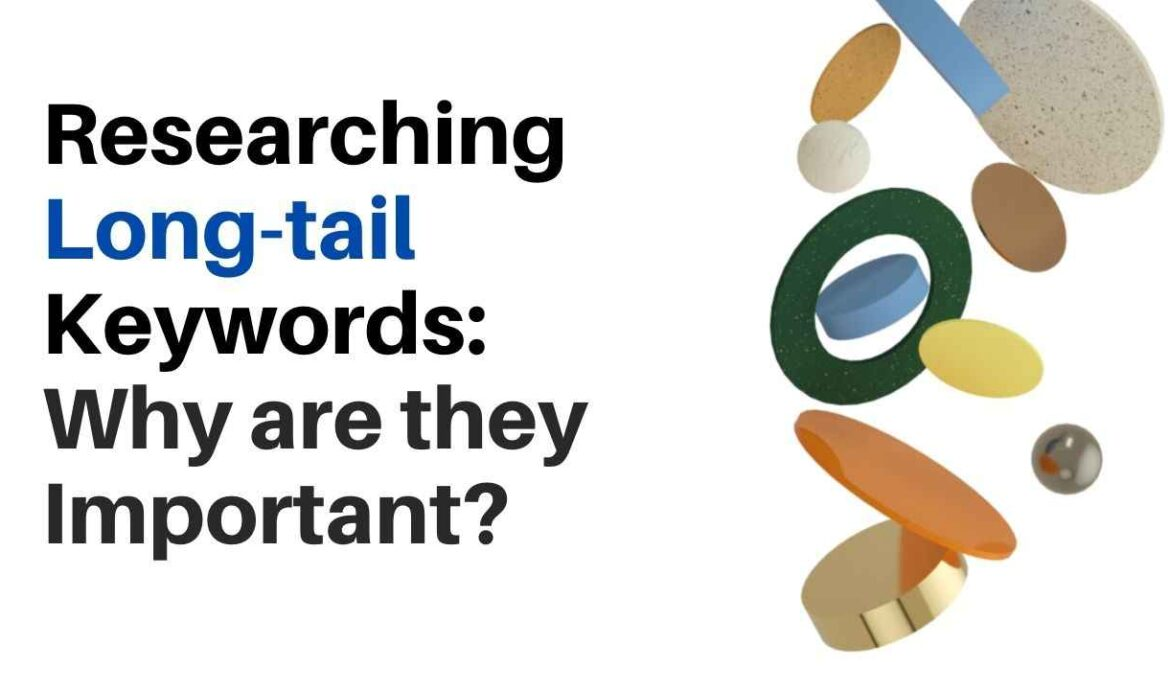 Researching Long-tail Keywords: Why are they Important?