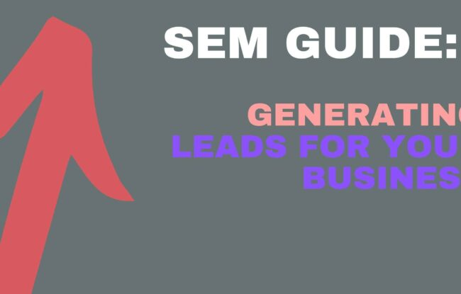 SEM Guide: Generating Leads for your Business